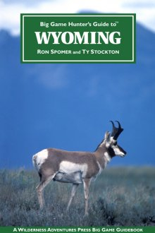 big_game_hunters_guide_to_wyoming