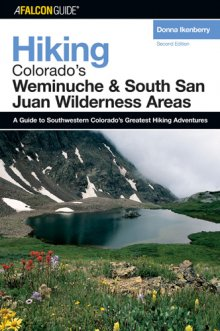 hiking_colorados_weminuche_and_south_san_juan_wilderness_areas_2nd_edition