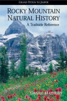 rocky_mountain_natural_history_grand_teton_to_jasper